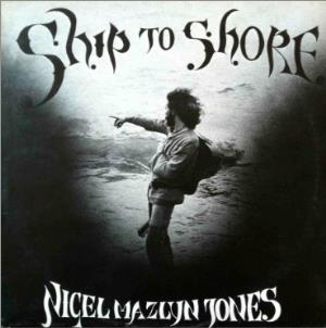 Nigel Mazlyn Jones - Ship To Shore CD (album) cover