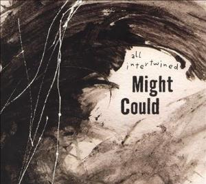 Might Could - All Intertwined CD (album) cover