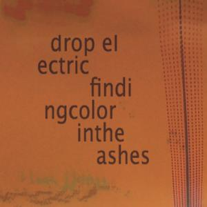 Drop Electric - Finding Color In The Ashes CD (album) cover