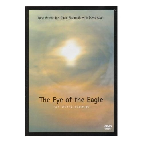 Dave Bainbridge & David Fitzgerald - The Eye Of The Eagle DVD (album) cover