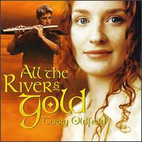Terry Oldfield - All The Rivers Gold CD (album) cover
