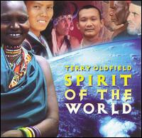 Terry Oldfield - Spirit Of The World CD (album) cover