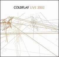 Coldplay - Live 2003 CD (album) cover