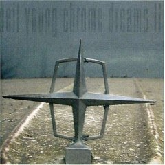 Neil Young - Chrome Dreams II CD (album) cover