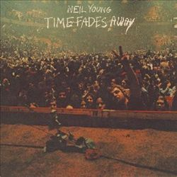 Neil Young - Time Fades Away CD (album) cover