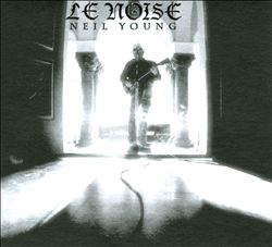 Neil Young - Le Noise CD (album) cover