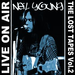 Neil Young - Live On Air: The Lost Tapes, Vol. 2 CD (album) cover