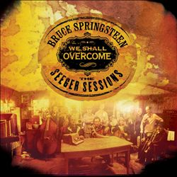 Bruce Springsteen - We Shall Overcome: The Seeger Sessions CD (album) cover