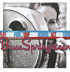 Bruce Springsteen - Play Some Pool, Skip Some School, Act Real Cool: A Global Pop Tribute To Bruce Springsteen CD (album) cover