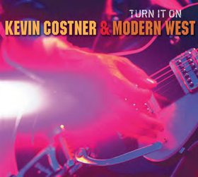 Kevin Costner And Modern West - Turn It On CD (album) cover