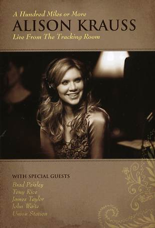 Alison Krauss - A Hundred Miles Or More : Livre From The Tracking Room DVD (album) cover
