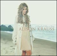 Alison Krauss - A Hundred Miles Or More : A Collection CD (album) cover