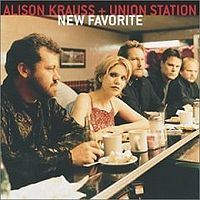 Alison Krauss - New Favorite (with Union Station) CD (album) cover