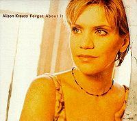 Alison Krauss - Forget About It CD (album) cover
