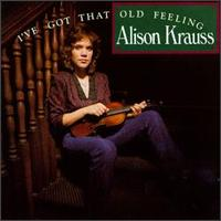 Alison Krauss - I've Got That Old Feeling CD (album) cover