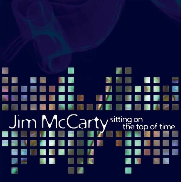 JIM MCCARTY - Sitting On The Top Of Time CD album cover