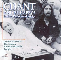 George Harrison - Chant And Be Happy!: Indian Devotional Songs CD (album) cover