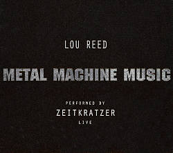 Lou Reed - Metal Machine Music: Live At The Berlin Opera House CD (album) cover