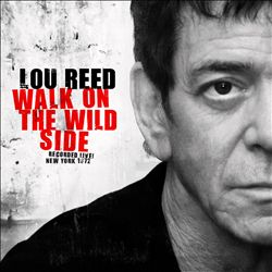 Lou Reed - Walk On The Wild Side: Recorded Live! New York 1972 CD (album) cover