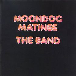 The Band - Moondog Matinee CD (album) cover