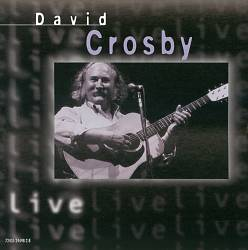 DAVID CROSBY - Live CD album cover
