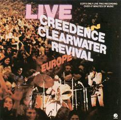 CREEDENCE CLEARWATER REVIVAL - Live In Europe CD album cover