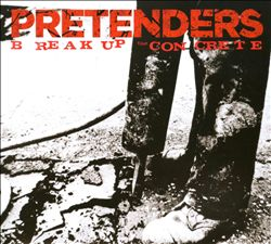PRETENDERS - Break Up The Concrete CD album cover