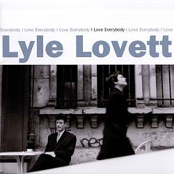 Lyle Lovett - I Love Everybody CD (album) cover