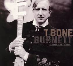 T-BONE BURNETT - The True False Identity CD album cover