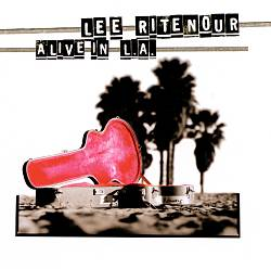 LEE RITENOUR - Alive In L.a. CD album cover