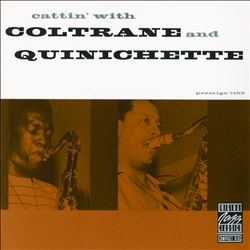 John Coltrane - Cattin' With Coltrane And Quinichette CD (album) cover