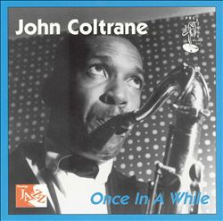 John Coltrane - Once In A While CD (album) cover