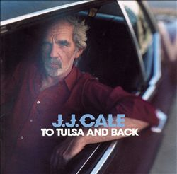 J.j. Cale - To Tulsa And Back CD (album) cover