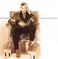 Rod Stewart - A Spanner In The Works CD (album) cover