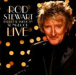 Rod Stewart - The Great American Songbook: Live CD (album) cover