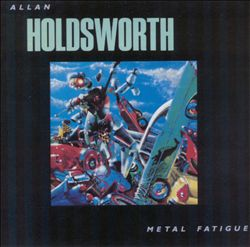 ALLAN HOLDSWORTH - Metal Fatigue CD album cover