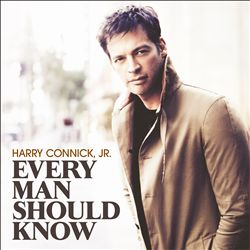 JR. HARRY CONNICK - Every Man Should Know CD album cover