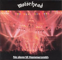 MOTÖRHEAD - No Sleep 'til Hammersmith CD album cover