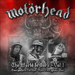 MotÖrhead - The Wörld Is Ours, Vol. 1: Everywhere Further Than Everyplace Else CD (album) cover