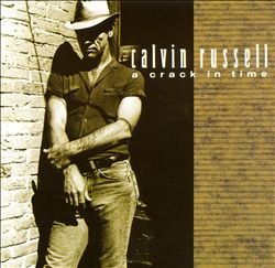 Calvin Russell - A Crack In Time CD (album) cover