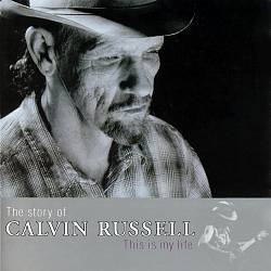 Calvin Russell - This Is My Life CD (album) cover