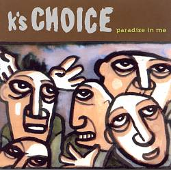 K'S CHOICE - Paradise In Me CD album cover