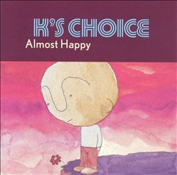 K's Choice - Almost Happy CD (album) cover