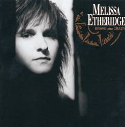Melissa Etheridge - Brave And Crazy CD (album) cover