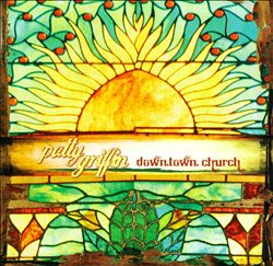 ATTY GRIFFIN - Downtown Church CD album cover