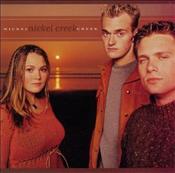 NICKEL CREEK - Nickel Creek CD album cover