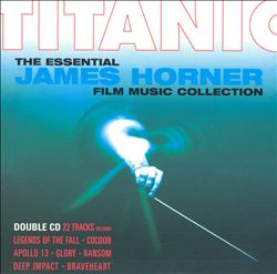 James Horner - Titanic: The Essential James Horner Film Music Collection CD (album) cover