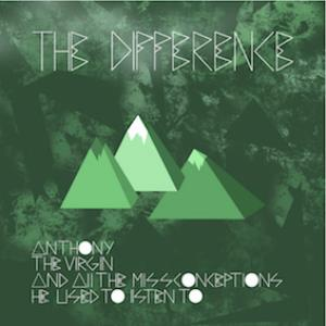 The Difference - Anthony The Virgin And All The Misconceptions He Used To Listen To CD (album) cover