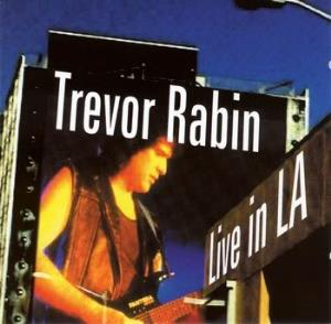 Trevor Rabin - Live In La CD (album) cover