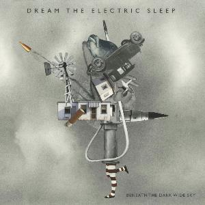 Dream The Electric Sleep - Beneath The Dark Wide Sky CD (album) cover